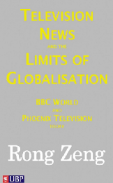 Television News and the Limits to Globalisation: BBC World and Phoenix Television Today